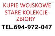 Zdjęcie do ogłoszenia: KUPIĘ WOJSKOWE STARE KOLEKCJE,ZBIORY TELEFON 694972047