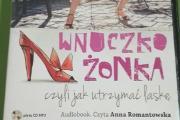 Zdjęcie do ogłoszenia: Audiobook - Wnuczko-żonka, czyli jak utrzymać laskę.