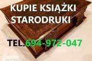 Zdjęcie do ogłoszenia: KUPIE ANTYCZNE KSIĄŻKI,STARODRUKI,BIBLIE,MAPY TELEFON 694972047