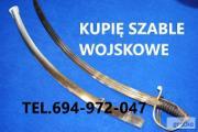 Zdjęcie do ogłoszenia: KUPIĘ WOJSKOWE STARE SZABLE,BAGNETY,MEDALE telefon 694972047