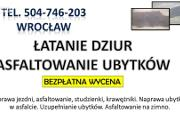 Zdjęcie do ogłoszenia: Asfaltowanie Wrocław, cennik tel. łatanie dziur, naprawa jezdni, drogi