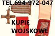 Zdjęcie do ogłoszenia: KUPIE ODZNACZENIA,ODZNAKI,MEDALE,ORDERY STARE WOJSKOWE TELEFON 694-972-047